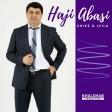 Haji Abasi - Shike & Leila (New 2021)