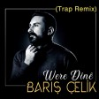 2021 - Barış Çelik - Werê Dînê (Trap Remix)