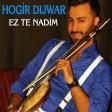 Hogir D?jwar - Ez Te Nadim 2019