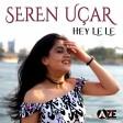 2021 - Seren Uçar - Hey Le Le
