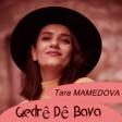 Tara Mamedova - Qedrê Dê Bava  2020