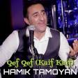 Hamik Tamoyan - Qef Qef (Kaif Kaif)