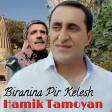 Hamik Tamoyan - Biranina Pir Kelesh