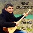 Fırat Kırmızıoğlu - Yara Min  2019