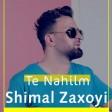 Shimal Zaxoyi - Te Nahilm  2019