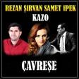 Rezan Şirvan, Samet İpek,  - Çavreşe  2018