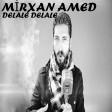 Mirxan Amed - Delale Delale  2019