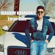 İbrahim Karakurt - Eman Gule  2019