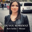 Duygu Korkmaz - Kew Helûn (Mirani)  2019