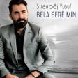Stranbêj Yusuf, Birûsk Agirî - Bela Serê Min  2019