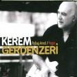 Kerem Gerdenzeri - Keçık Çıma Dıtırsî