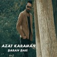 Azat Karahan, Mirxan Amed - Baran Bari  2019