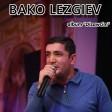 Bako Lezgiev - Tu Nizani (New 2019)