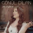 Gönül Dilan - Dildaro